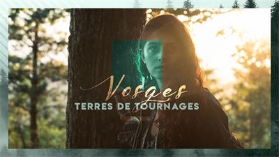 Vosges Terres de Tournages : 4 courts métrages en cours cet été sur notre département