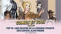 Top 10 : une oeuvre de LA légende vivante des comics, Alan Moore