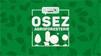 Lancement des appels à  projets Plantez des haies et Osez l' Agroforesterie
