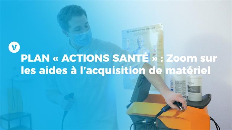 PLAN « ACTIONS SANTÉ » : Zoom sur les aides à l'acquisition de matériel médical